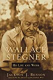 Benson, Jackson J.: Wallace Stegner : His Life and Work