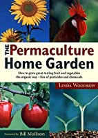 The Permaculture Home Garden by Linda…