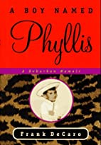 A Boy Named Phyllis: A Suburban Memoir by F.…
