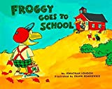 London, Jonathan: Froggy Goes to School