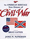 Catton, Bruce: The American Heritage New History of the Civil War