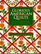 Glorious American Quilts: The Quilt…