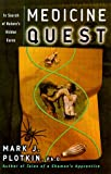 Plotkin, Mark J.: Medicine Quest : In Search of Nature&#39;s Healing Secrets