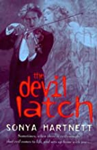 The Devil Latch by Sonya Hartnett