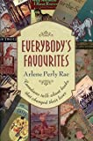 Rae, Arlene Perly: Everybody's Favourites: Canadians Talk about Books That Changed Their Lives