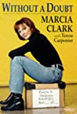Clark, Marcia: Without a Doubt