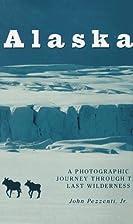 Alaska: A Photographic Journey Through the…