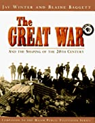 The Great War: And the Shaping of the 20th…