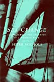Nichols, Peter: Sea Change: Alone Across the Atlantic in a Wooden Boat