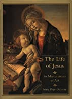 The Life of Jesus in Masterpieces of Art by…