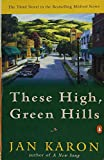 Karon, Jan: These High, Green Hills (The Mitford Years, Book 3)