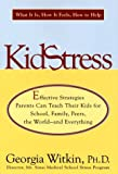 Witkin, Georgia: Kidstress : What It Is, How It Feels, How to Help