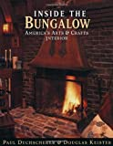 Keister, Douglas: Inside the Bungalow: America's Arts & Crafts Interior