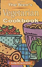 The Teen's Vegetarian Cookbook by Judy…