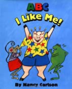 ABC, I like me! by Nancy L. Carlson
