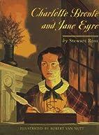 Charlotte Brontë and Jane Eyre by Stewart…
