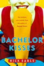 Bachelor Kisses by Nick Earls