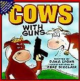 Lyons, Dana: Cows with Guns