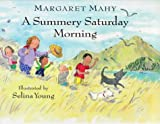 Mahy, Margaret: Summery Saturday Morning