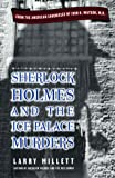 Millett, Larry: Sherlock Holmes and the Ice Palace Murders