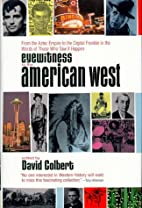 Eyewitness to the American West: 500 Years…