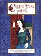 Celtic Fairy Tales by Neil Philip