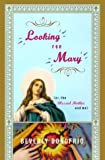 Donofrio, Beverly: Looking for Mary : Or, the Blessed Mother and Me