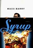 Syrup by Maxx Barry