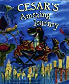 Cesar's Amazing Journey by Stephen Philip…