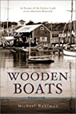 Ruhlman, Michael: Wooden Boats : In Pursuit of the Perfect Craft at an American Boatyard