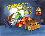 London, Jonathan: Froggy Goes to Bed