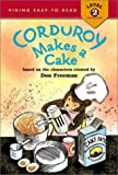 Freeman, Don: Corduroy Makes a Cake (Viking Easy-To-Read - Level 2 (Hardback))