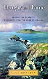 Moreton, Cole: Hungry for Home : Leaving the Blaskets: A Journey from the Edge of Ireland