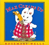 Wells, Rosemary: Max Cleans Up