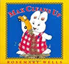 Max Cleans Up (Max and Ruby) by Rosemary…
