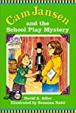 Susanna Natti: Cam Jansen: The School Play Mystery #21