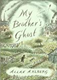 Ahlberg, Allan: My Brother&#39;s Ghost