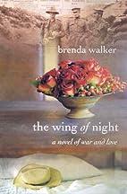 The wing of night by Brenda Walker