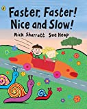 Heap, Sue: Faster, Faster, Nice and Slow (Viking Kestrel picture books)