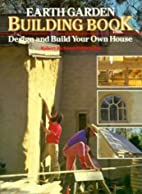 Earth Garden Building Book: Design and Build…