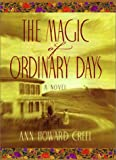 Creel, Ann Howard: The Magic of Ordinary Days