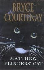 Matthew Flinders' Cat by Bryce…