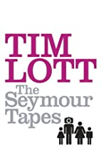 The Seymour Tapes by Tim Lott