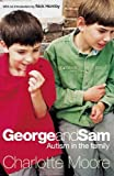 Moore, Charlotte: George and Sam: Autism in the Family