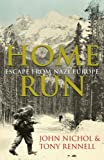 Nichol, John: Home Run : Escape from Nazi Europe