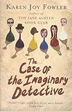 KAREN JOY FOWLER: The Case of the Imaginary Detective