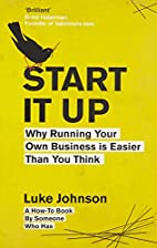 Start It Up: Why Running Your Own Business…