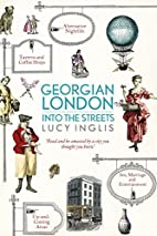 Georgian London: Into the Streets by Lucy…