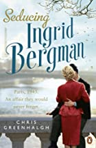 Seducing Ingrid Bergman by Chris Greenhalgh