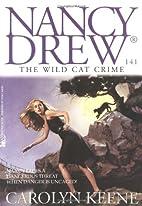 The Wild Cat Crime by Carolyn Keene
